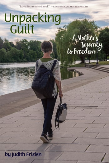 Unpacking Guilt - A Mother's Journey to Freedom - Books - Judith Frizlen